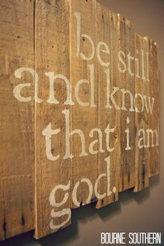 """Bourne Southern: """"Be Still"""" Reclaimed Wood Sign"""