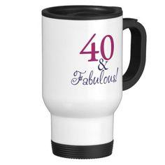 40 and fabulous (40th Birthday) Coffee Mugs