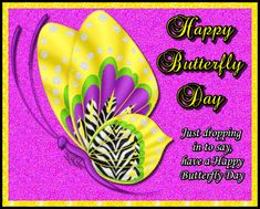 Butterfly Day card to send to friends and family. Free online Dropping In On Butterfly Day ecards on Butterfly Day Romantic Messages, Butterfly Cards, Name Cards, Beautiful Butterflies, Card Sizes, Beautiful Day, How Are You Feeling, Drop, Friends