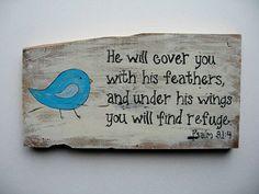Sayings Verse Sign Barnwood Art Bird Painting Psalm 91:4:
