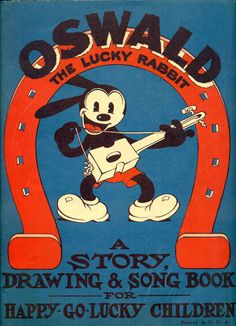 Oswald The Lucky Rabbit: A story, drawing & song book for happy go-lucky children ~ 1930 Cartoon Posters, Retro Cartoons, Disney Posters, Old Cartoons, Vintage Cartoon, Classic Cartoons, Vintage Disney, Epic Mickey, Disney Mickey Mouse