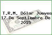 http://tecnoautos.com/wp-content/uploads/imagenes/trm-dolar/thumbs/trm-dolar-20150917.jpg TRM Dólar Colombia, Jueves 17 de Septiembre de 2015 - http://tecnoautos.com/actualidad/finanzas/trm-dolar-hoy/tcrm-colombia-jueves-17-de-septiembre-de-2015/