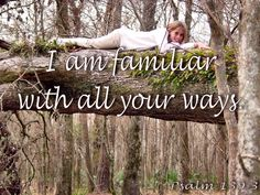 I am familiar with all your ways. Psalm 139, Psalms, Father's Love Letter, Fathers, Lettering, Dads, Parents, Drawing Letters, Brush Lettering