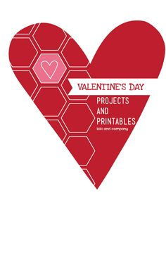 Valentines Day Projects and printables. Tons of great printables for kids and ME!