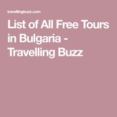 List of All Free Tours in Bulgaria - Travelling Buzz