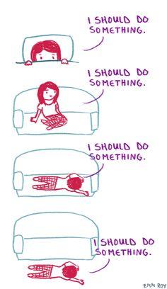 I really should do something.