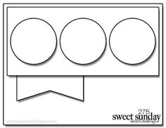 card making sketch: Sweet Sunday 275 ... three circle panel with a banner hanging down ...