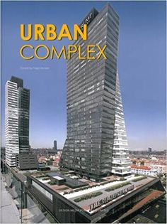 Urban complex / edited by Tiago Do Vale.-- Hong Kong : Design Media Publishing Limited, cop. 2014.