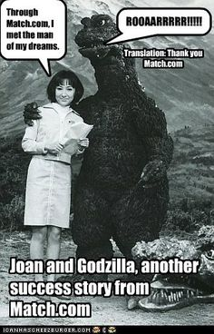 Godzilla on match dot com