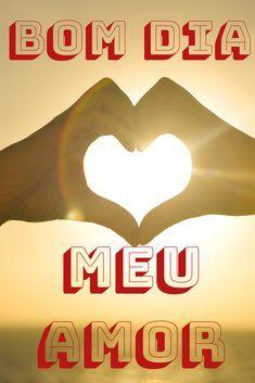 Bom Dia Amor Da Minha Vida Em 2020 Bom Dia Amor Amor