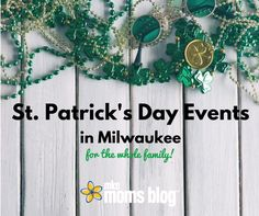 St. Patrick's Day in Milwaukee is one of my favorite times of the year. Parades and dancing, corned beef and story times, there's no shortage of family-friendly St. Paddy's Day events in the area, and we've got the inside scoop for you! Here's a round up of St. Patrick's Day festivities in Milwaukee.