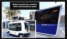Dubai Tested its World's First Autonomous Pods, The autonomous pods designed and made in cooperation with NEXT Future Transportation Inc. are meant to travel shortly to medium distances Future Transportation, New Launch, 5 Seconds, Flocking, Taxi, First World, Dubai, Innovation, Two By Two