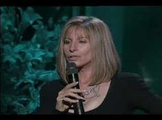 Evergreen - Barbara Streisand.  Either you like her or you dont.  I've loved her music ever since young child seeing Funny Girl.  Always wanted to meet her in person.