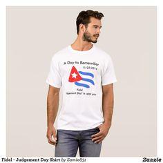 Fidel - Judgement Day Shirt