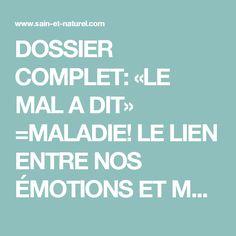 DOSSIER COMPLET: «LE MAL A DIT» =MALADIE! LE LIEN ENTRE NOS ÉMOTIONS ET MALADIES