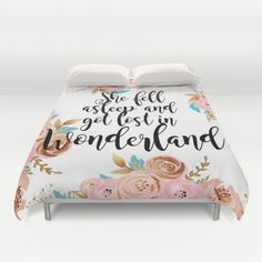 Alice in Wonderland - She fell asleep and got lost in Wonderland. (Taylor Swift lyrics) Cover yourself in creativity with our ultra soft microfiber duvet covers. Hand sewn and meticulously crafted, these lightweight duvet covers vividly feature your favorite designs with a soft white reverse side. A durable and hidden zipper offers simple assembly for easy care - machine washable.