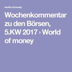 Wochenkommentar zu den Börsen, 2017 › World of money Money, Silver