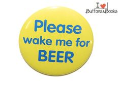 Spruchbutton-5cm-Button-Wake+me+for+Beer/Bier+von+Buttons&Books+auf+DaWanda.com