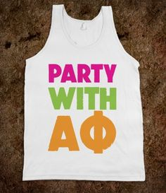 CLICK HERE to purchase :) Alpha Phi Frat Tanks - Party With Alpha Phi Frat Tank - Buy 1 or 100! Sorority Shirts