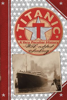 For seekers of facts and all things awesome.For peculiar children & adults. A curiositorium of oddities about the Titanic - A Very Peculiar History with added Iceberg!  From the Cherished Library series. by Salariya Book House Scribblers Scribo, via Flickr