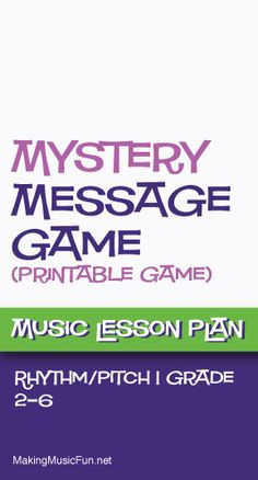 Mystery Message Game (Rhythm/Pitch) | Music Lesson Plan