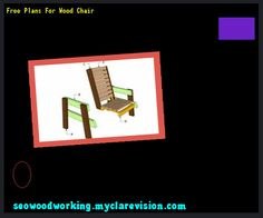 Free Plans For Wood Chair 080102 - Woodworking Plans and Projects!