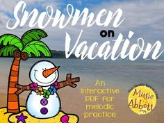 Snowmen on Vacation {A Bundled set for Melodic Practice}