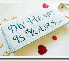 My heart is your I Love You Quotes For Him, All Quotes, Love Yourself Quotes, Romantic Messages, My Heart Is Yours, Romance And Love, Heart Art, Sign I, Etiquette