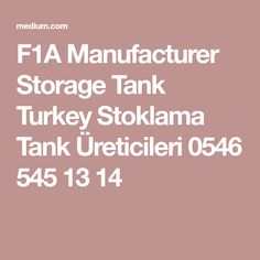 F1A Manufacturer Storage Tank Turkey Stoklama Tank Üreticileri 0546 545 13 14 Tanks, Turkey, Storage, Purse Storage, Turkey Country, Shelled, Larger, Military Tank, Thoughts