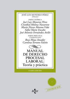Manual de derecho procesal laboral : teoría y práctica / José Luis Monereo Pérez, dir.    4ª ed.    Tecnos, 2014.