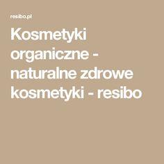 Kosmetyki organiczne - naturalne zdrowe kosmetyki - resibo