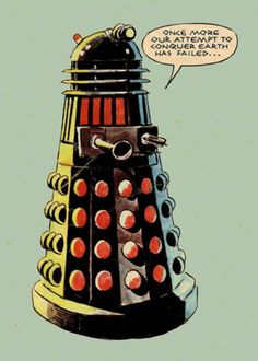 Dalek.. old style......The Twelfth Doctor requests that you view these fragments of time and space from my personal archives.