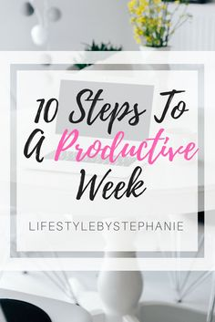 10 Steps To The Most Productive Week You've Ever Had. Get your tasks done & conquer your to-do list with our productivity tips. #productivity #selfimprovement #improvement #selfcare