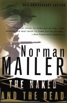 The Naked and The Dead 1948, by Norman Mailer Los desnudos y los muertos