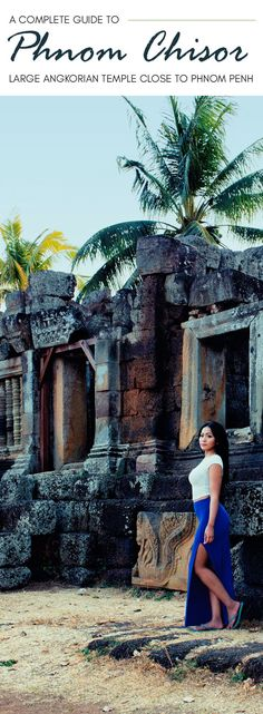 Feel like an ancient explorer, not a tourist, tour Phnom Penh's hidden gem from Khmer history, older than Angkor Wat, & mostly unknown to tourists, Phnom Chisor.