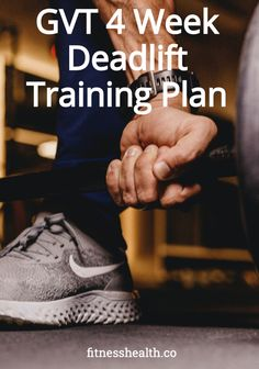 GVT  Deadlift Training Plan 4 Week  Ebook Muscle Mass, Gain Muscle, Build Muscle, Physical Condition, Training Plan, Fitness Workouts, How To Know, Get Healthy, Workout Programs