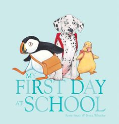 Children's Book Review, My First Day at School - gorgeous picture book from Bruce Whatley and Rosie Smith