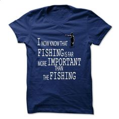 I now know that fishing is far more important than the  - #cute tshirt #grey tshirt. MORE INFO => https://www.sunfrog.com/Outdoor/I-now-know-that-fishing-is-far-more-important-than-the-fishing.html?68278