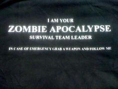 Christmas gift for the hubby  Zombie Apocalypse  Survival Team Leader Shirt. $12.99, via Etsy.