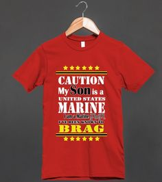 Caution, my son is a United States Marine, I am a Marine Mom and I've been known to brag.