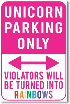 Unicorn Parking Only Sign                                                                                                                                                                                 More