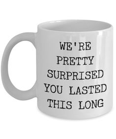 Gift for Coworker Leaving Boss Goodbye Co-Worker Mug Congratulations on Your New Job Coffee Cup Goodbye Manager Farewell - We're Surprised You Lasted This Long Gift For Coworker Leaving, Farewell Gift For Coworker, Leaving Gifts, Farewell Gifts, Go Away Quotes, Co Worker Leaving, Funny Goodbye, Goodbye Party, Leaving A Job