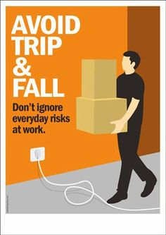 Avoid Trip and Fall at Work Health And Safety Poster, Safety Posters, Office Safety, Workplace Safety, Home Safety, Safety Tips, Fire Safety Training, Safety Slogans, Workers Compensation Insurance