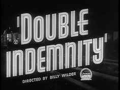 Double Indemnity opening title, 1944