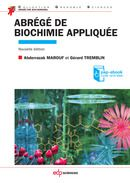 Abrégé de biochimie appliquée / Abderrazak Marouf, Gérard Tremblin. Nouvelle édition, Les Ulis : EDP Sciences, 2015  BU LILLE 1, Cote 572 MAF http://catalogue.univ-lille1.fr/F/?func=find-b&find_code=SYS&adjacent=N&local_base=LIL01&request=000623203