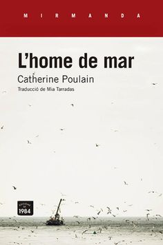 «Catherine Poulain relata la vida d'una dona jove a bord d'un gran pesquer a Alaska, i transporta els lectors a una singular i apassionant història sobre la condició humana» Novels, Movie Posters, Home, Reading Club, Life, Del Mar, Film Poster, Ad Home, Homes