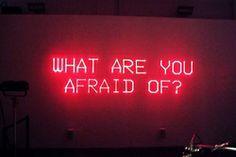 Fight fears