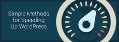Simple Methods for Speeding Up #WordPress