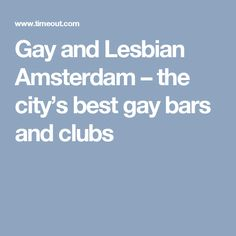 Gay and Lesbian Amsterdam – the city's best gay bars and clubs