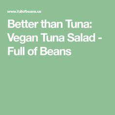 Better than Tuna: Vegan Tuna Salad - Full of Beans